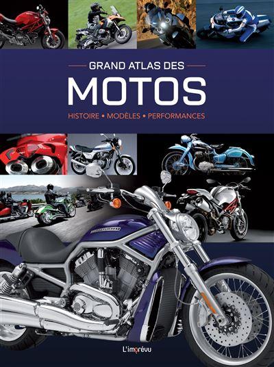 Grand Atlas des Motos Histoire Modèles - Performances