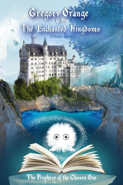 Gregory Orange and the Enchanted Kingdoms Book 1