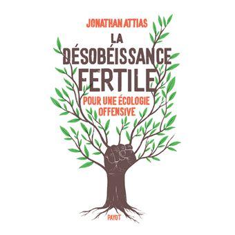 Habitats alternatifs, cabanes et huttes - Page 6 La-desobeiance-fertile