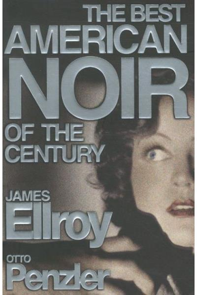 The Best American Noir Of The Century James Ellroy