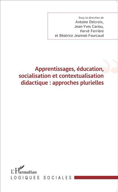 Apprentissages, éducation, socialisation et contextualisation didactique