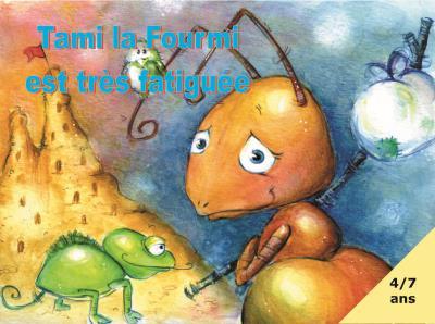 Tami la fourmi est très fatiguée