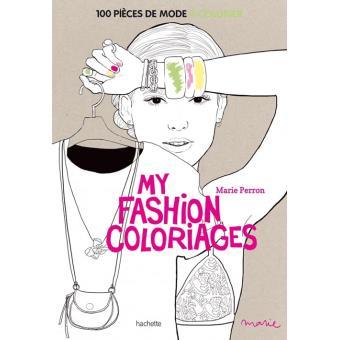 My Fashion Coloriages 100 Pieces De Mode A Colorier Broche Marie