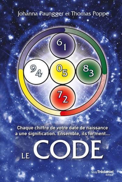 Le Code - Chaque chiffre de votre date de naissance a une signification - Ensemble, ils forment... - 9782813210968 - 15,99 €