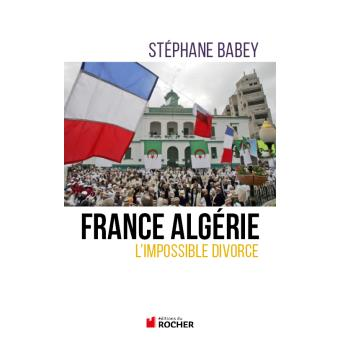France Algerie L Impossible Divorce Broche Stephane Babey