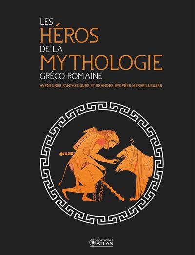 Les Héros de la mythologie gréco-romaine