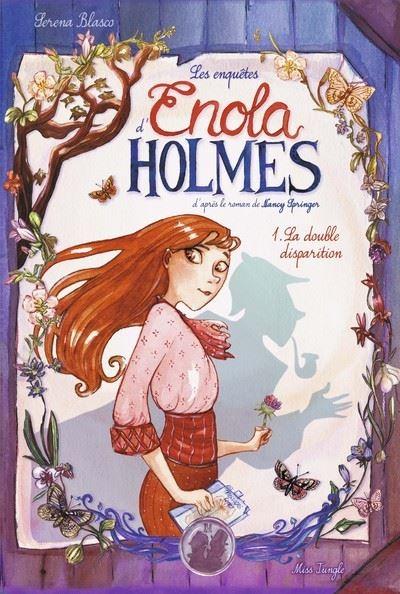 Les enquêtes d'Enola Holmes - tome 1 La double disparition