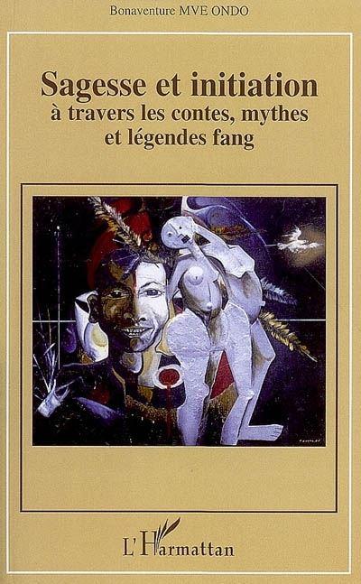 Sagesse et initiation à travers les contes, mythes et légendes