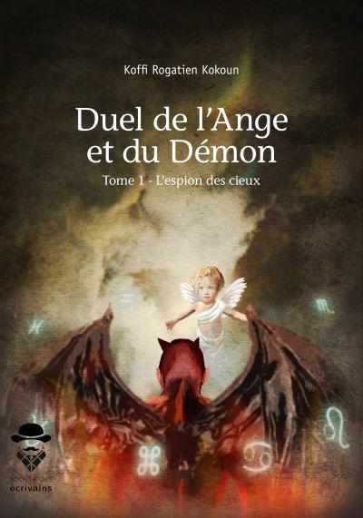 Duel de l'ange et du démon - Tome 1 : L'espion des cieux