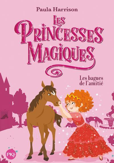 Les Princesses magiques - tome 6 Les bagues de l'amitié