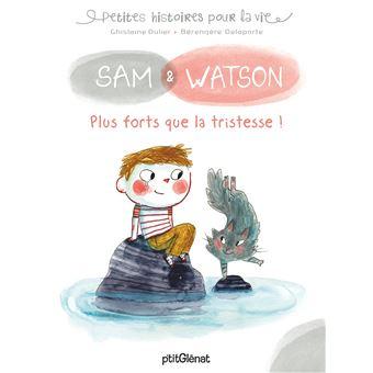 Sam et WatsonSam et watson plus forts que la tristesse