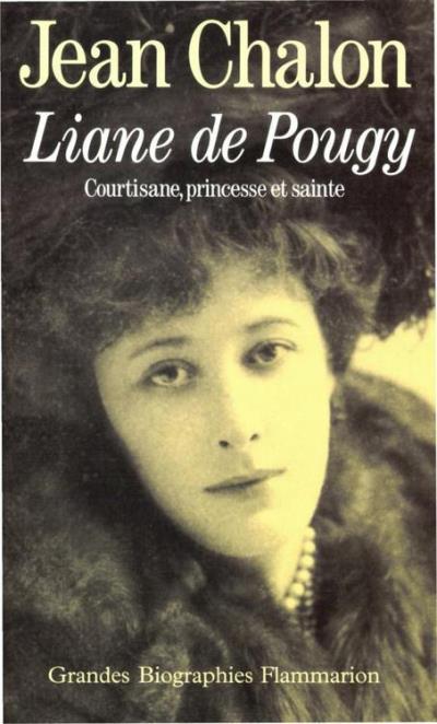 Liane de Pougy - Courtisane, princesse et sainte - 9782081303393 - 5,99 €