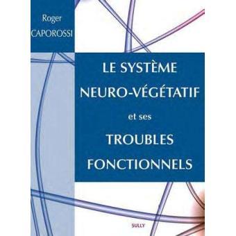 Le système neuro-végétatif et ses troubles fonctionnels