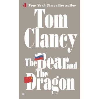 The Bear And The Dragon Poche Tom Clancy Achat Livre Ou Ebook