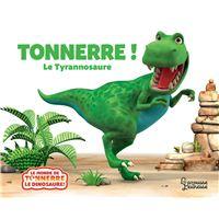 Tonnerre, le tyrannosaure