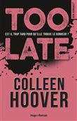 Too late / Colleen Hoover | Hoover, Colleen. Auteur