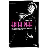 Edith Piaf, dix minutes de bonheur par jour, c'est déjà pas mal