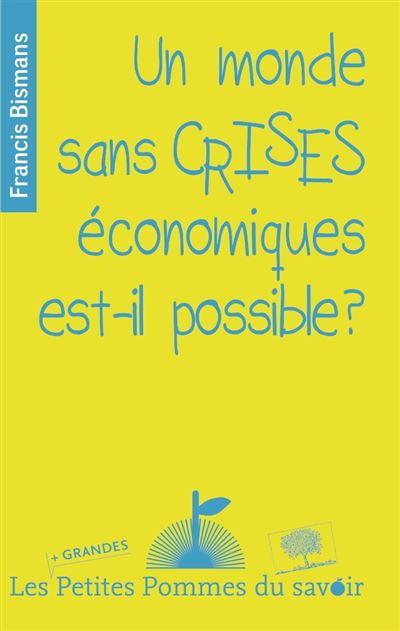 Un monde sans crises économiques est-il possible ?