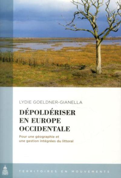 Dépoldériser en Europe occidentale pour une géographie et une gestion intégrées du littoral