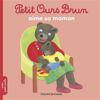 Petit Ours BrunPetit Ours Brun aime sa maman