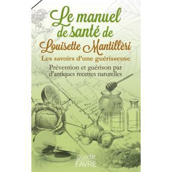 Le Manuel Sante De Louisette Mantilleri Broche Louisette Mantilleri Livre Tous Les Livres A La Fnac