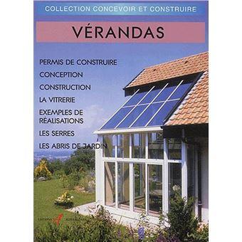 Verandas Reglementation, conception, construction, serres, abris de ...