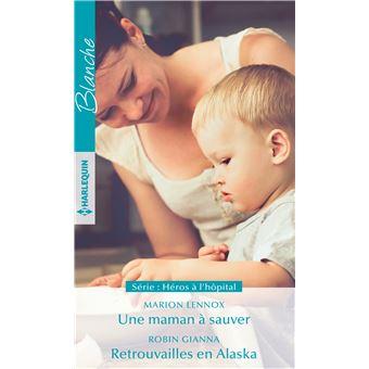 Une maman à sauver - Retrouvailles en Alaska