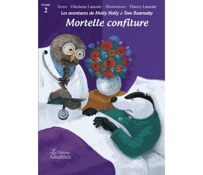 Les aventures de Molly Holly & Tom Bearnaby Tome 2 Mortelle confiture