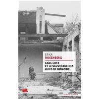 Carl Lutz et le sauvetage des juifs de Hongrie
