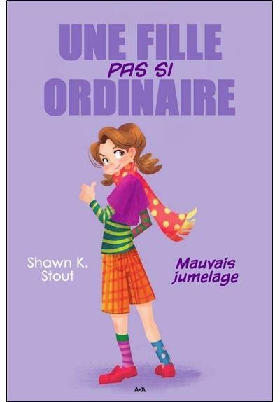 Une fille pas si ordinaire - Tome 2 : Une fille pas si ordinaire - T2 : Mauvais jumelage