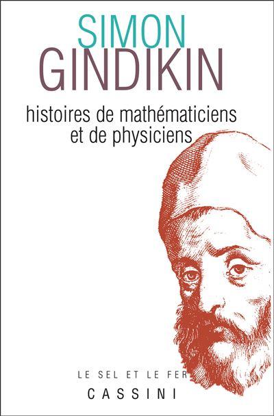 Histoires de mathematiciens et de physiciens