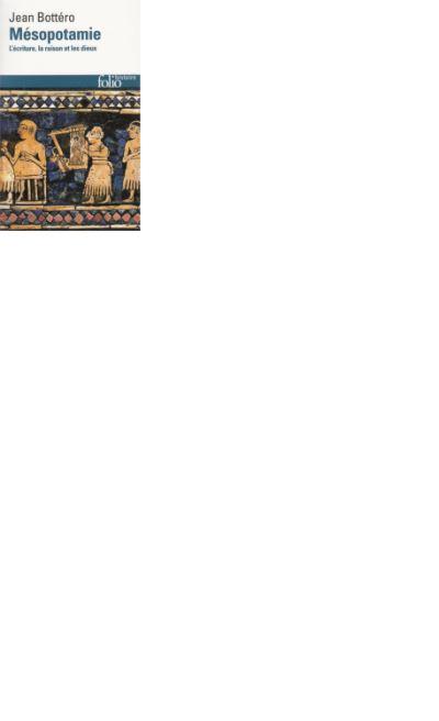 Mésopotamie. L'écriture, la raison et les dieux - 9782072496950 - 9,99 €