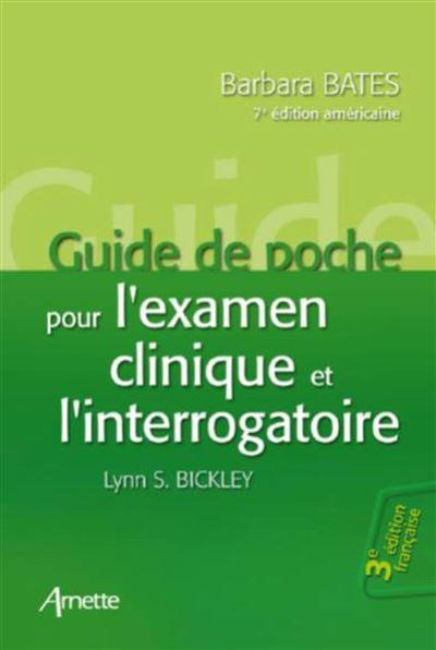 Guide de poche pour l'examen clinique et l'interrogatoire 3e édition française - 7e édition américaine