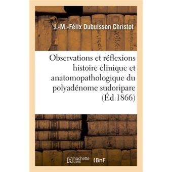 Observations et réflexions pour servir à l'histoire clinique