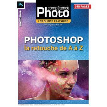 Photoshop : la retouche de A à Z