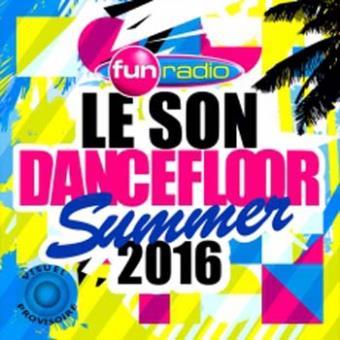 Le Son Dancefloor fun radio Summer 2016 Coffret