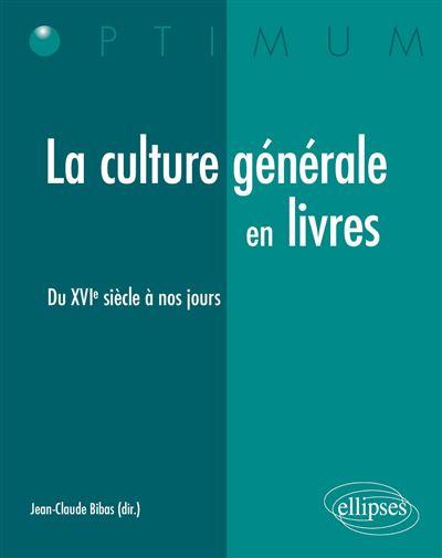 La culture générale en livres (XVIe siècle à nos jours)