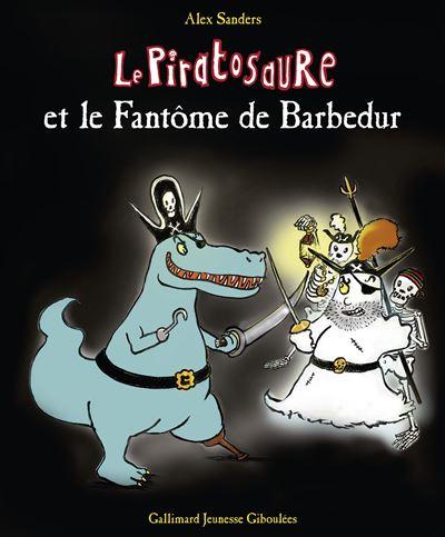 Piratosaure et le fantôme de Barbedur