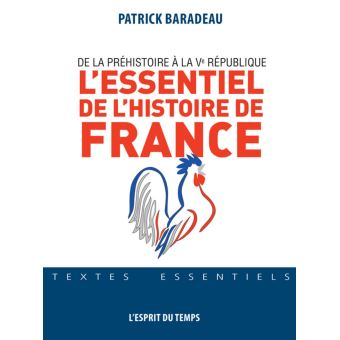 L Essentiel De L Histoire De France De La Prehistoire A La Ve Republique