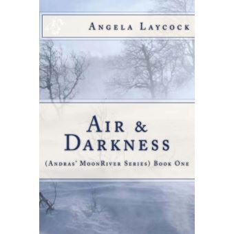 Air & Darkness (( Andras MoonRiver Series) Book 1)