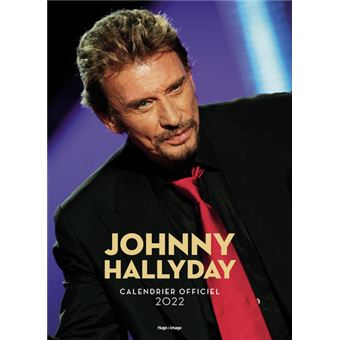 Calendrier 2022 Johnny Hallyday Calendrier Mural Johnny Hallyday 2022   Dernier livre de Collectif
