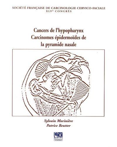 Cancers de l'hypopharynx, carcinomes épidermoïdes de la pyramide nasale