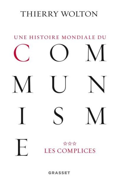 Une histoire mondiale du communisme, tome 3 - Les complices - 9782246852704 - 31,99 €