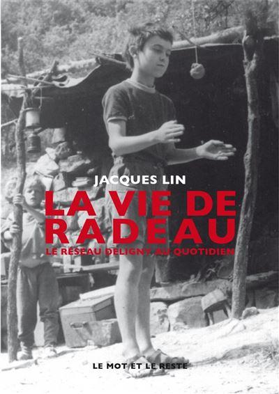 La vie de radeau - le reseau deligny au quotidien - new ed