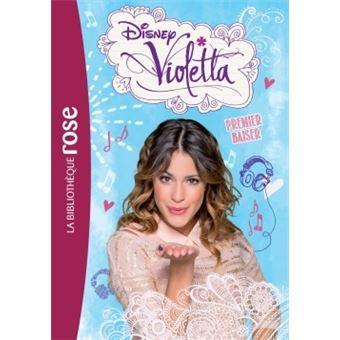 Violetta Tome 7 Violetta 07 Premier Baiser