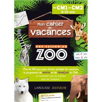 Une saison au ZooCahier de vacances Une saison au Zoo CM1-CM2 Cycle 3