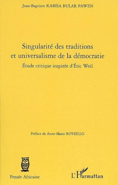 Singularité des traditions et universalisme de la démocratie