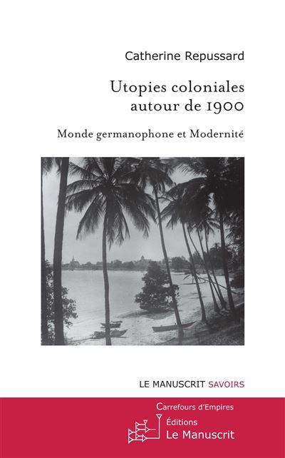 Utopies coloniales autour de 1900