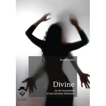 Divine ou les tourments d'une heroine litteraire