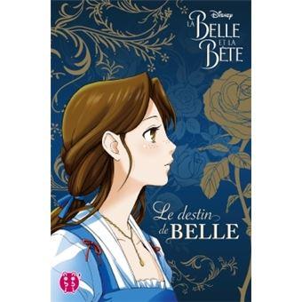 La belle et la bêteLa Belle et la Bête - Le destin de Belle